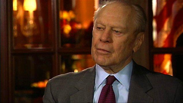 15. ABD başkanı Gerald Ford iki kere suikast girişimine uğradı. İkisinde de saldırgan bir kadındı.