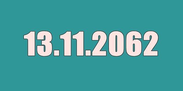 13 Kasım 2062'de emekli olacaksın!