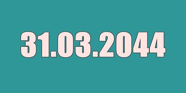 31 Mart 2044'te emekli olacaksın!