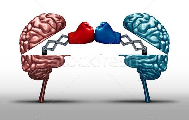 Sanki iki beynin varmış gibi, mantıklı ve mantıksız. Hiç durmadan kavga ediyorlar.
