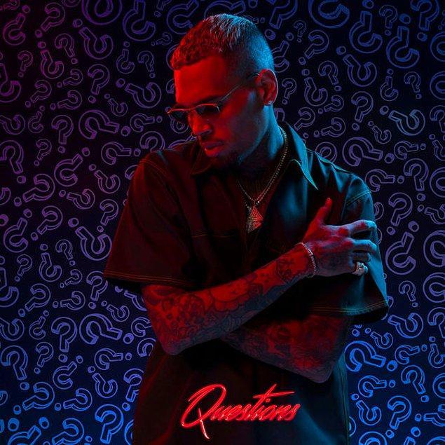1. Chris Brown'ın yeni şarkısı 'Questions' kısa sürede popüler oldu.