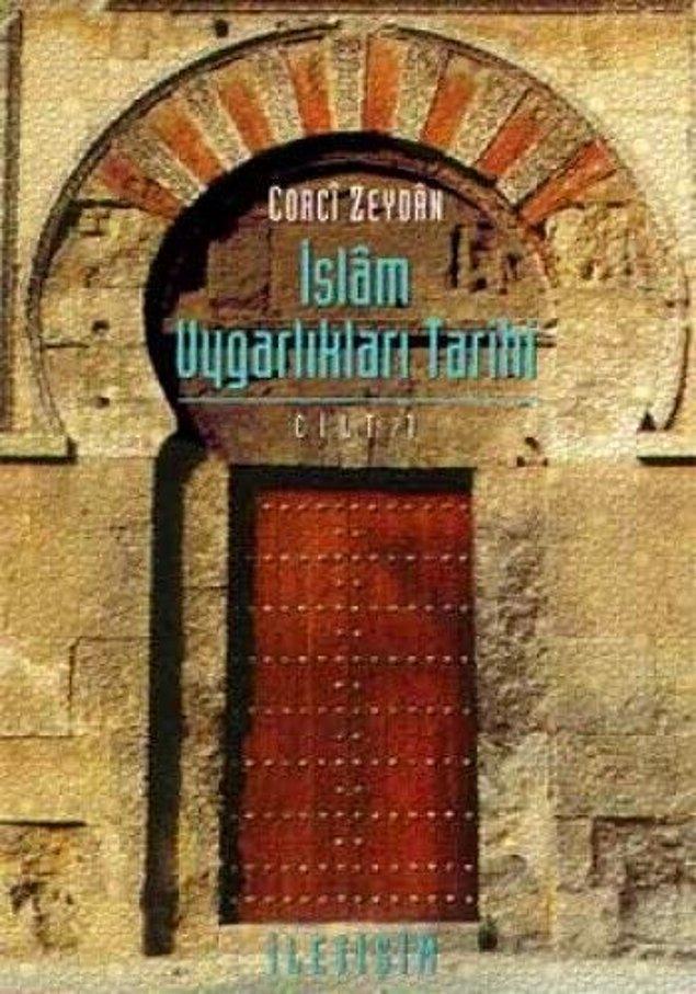 6. İslam Uygarlıkları Tarihi - Corci Zeydan