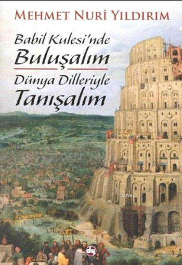14. Babil Kulesi'nde Buluşalım, Dünya Dilleriyle Tanışalım - Nuri Yıldırım