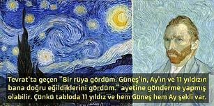 Van Gogh'un ''Yıldızlı Gece'' Tablosu Hakkında Sizi Fikir Sahibi Yapacak Nefis Bilgiler!