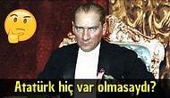 Bir Distopya: Atatürk'ün Hiç Var Olmadığı Alternatif Evrendeki Türkiye'den 20 Gündem Konusu