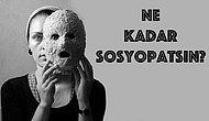 Ne Kadar Sosyopatsın?
