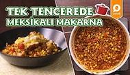 Bu Akşam Yemeğiniz Meksika'dan! Tek Tencerede Meksikalı Makarna Nasıl Yapılır?