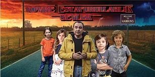 Tövbe Estağfurullahlık Şeyler! Stranger Things Türkiye'de Çekilse Kimler Oynardı ve Neler Yaşanırdı
