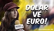 Sizce Dolar ve Euro Neden Değer Kazanıyor?