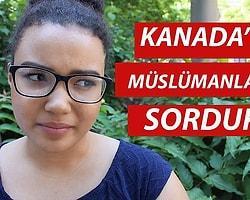 Kanada'da Müslümanlar Hakkında Ne Düşünüyorlar