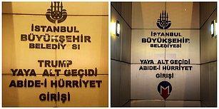 Şimdi Onlar Düşünsün! Şişli-Mecidiyeköy Metrosundaki 'Trump' Tabelaları Kaldırıldı