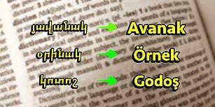 Gündelik Konuşma Dilinde Sıklıkla Kullandığımız Ermenice Kökenli 12 Kelime