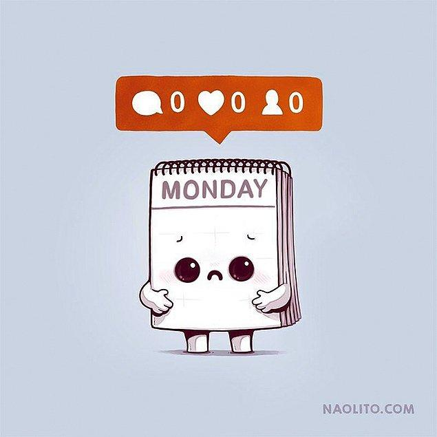 15. Pazartesi de bizi sevmiyor.