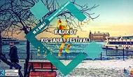 İki Gün Boyunca İzleyicilerine Sanat Ziyafeti Verecek Kadıköy Kış Sanat Festivali Başlıyor!