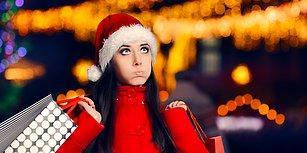 Kostümsüz Bir Noel Baba Misali Alışverişe Çıkıp Bir Türlü Hediye Alamamanızın 10 Sebebi