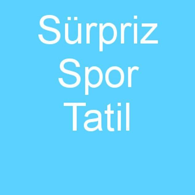 Sürpriz Spor Tatil!