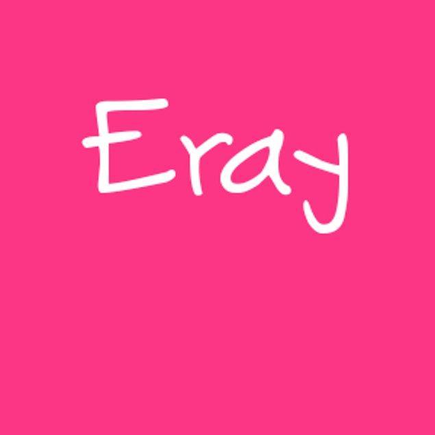 Eray!