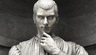 Siyaset Konuşmadan Önce Tanımanız Gereken İlk Kişi; Niccolo Machiavelli Kimdir?