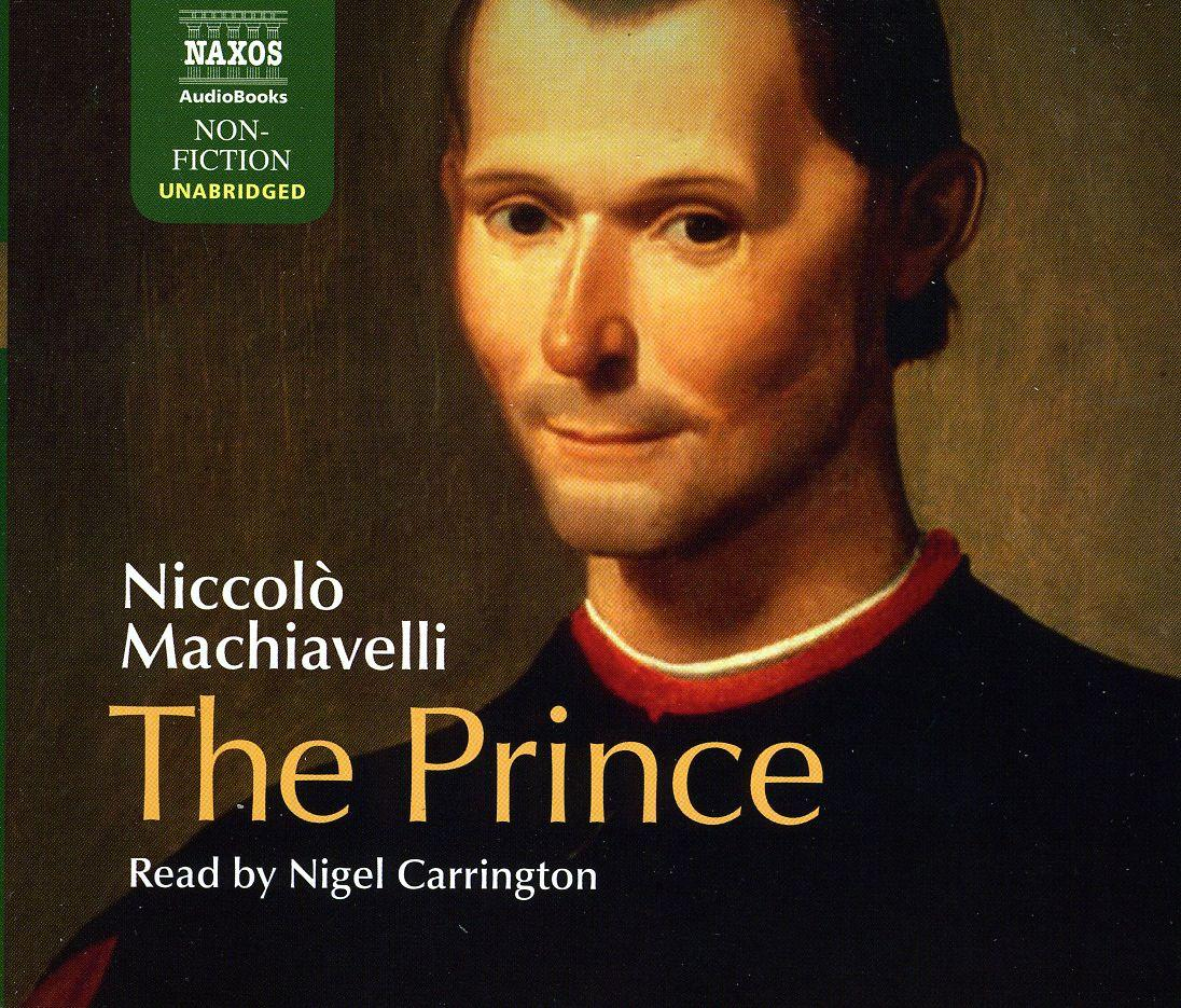 rulers that followed the prince by machiavelli essay What did machiavelli urge rulers to do use whatever means necessary to achieve goals 4 rules of a prince be ruthless in the use of force act decisively.