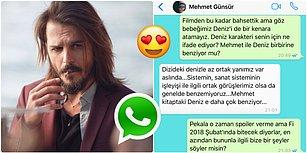 Mehmet Günsür'e WhatsApp'tan Yürüdük! Göz Bebeğimiz Oyuncumuzla Keyifli Muhabbetimize Buyurun
