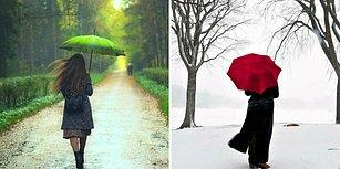 Yağmur İnsanı mısın Yoksa Kar İnsanı mısın?