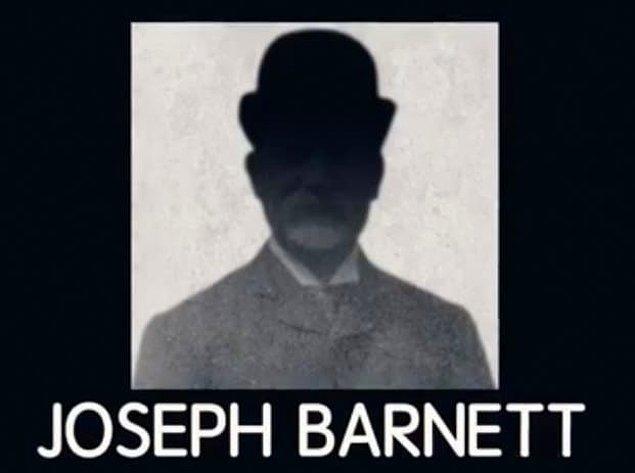 14. Yedinci şüphel, Joseph Barnett son kurban olan Mary Kelly'nin en arkadaşıydı. Barnett balık taşıyan bir taşıyıcıydı ve iddiaya göre Mary'ye aşıktı.
