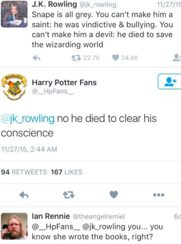 Bu sorun elbette sadece ülkemizle sınırlı değil… Harry Potter serisinin yaratıcısı J. K. Rowling, Snape karakterinin ne tam olarak iyi ne de tam olarak kötü olduğunu yazmıştı ki 'özgüven' sahibi ve yazardan bile daha çok bilen o kişi geldi.