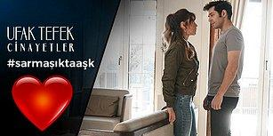 14 Şubat Yasak Aşk Günü! Ufak Tefek Cinayetler'in Son Bölümünü Anlatıyoruz