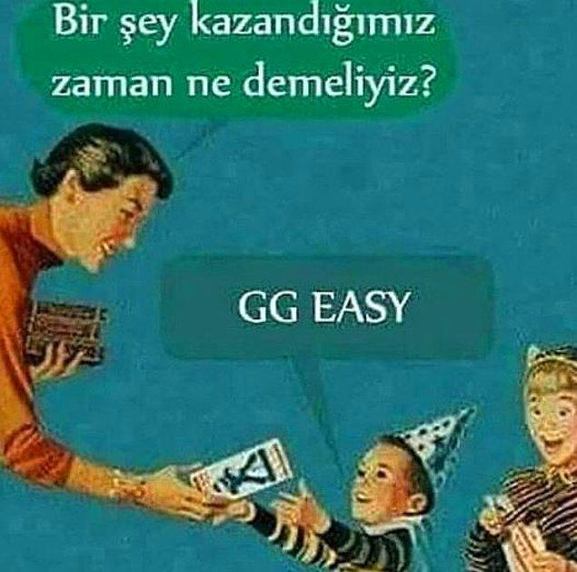 """11. Tebrik yok, """"gg easy"""" yazıp, sinir edip geçmek lazım. :)"""