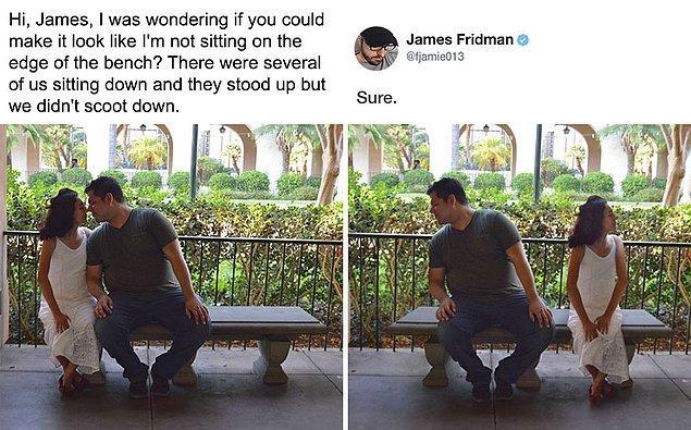 """15. """"James beni bankın ucunda değil de ortasında oturuyor gibi gösterir misin? Başkaları oturuyordu, onlar kalkınca biz böyle uçta kaldık. Teşekkürler."""""""