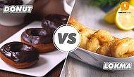 En Lezzetli Tatlımız Amerikalı Lezzete Kafa Tutuyor: Lokma vs Donut