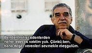 İçinizdeki Yüzyıllık Yalnızlığa Merhem Olacak, Gabriel García Márquez'in Hayata Dair Kulağa Küpe Edilesi 18 Sözü