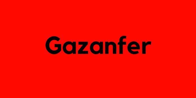 Gazanfer!