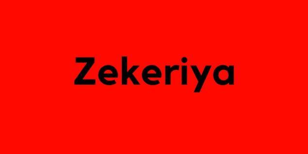 Zekeriya!