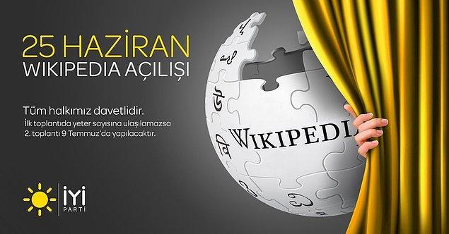 İYİ Parti, Twitter hesabından 25 Haziran'ı 'Wikipedia açılışı' olarak duyurdu.