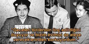 Bazen Bir Kadın Tüm Dünyayı Değiştirir! Afro Amerikalıların Özgürlük Mücadelesindeki İlk Kıvılcımı: Rosa Parks