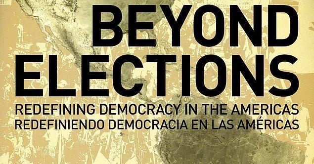 """24. """"Demokrasi nedir?"""" sorusuna yanıt arayan 'Beyond Elections:Redefining Democracy in the Americas'i bizi Brezilya'dan Venezuela'ya kadar birçok farklı toplumda yanıtlarını arıyor."""