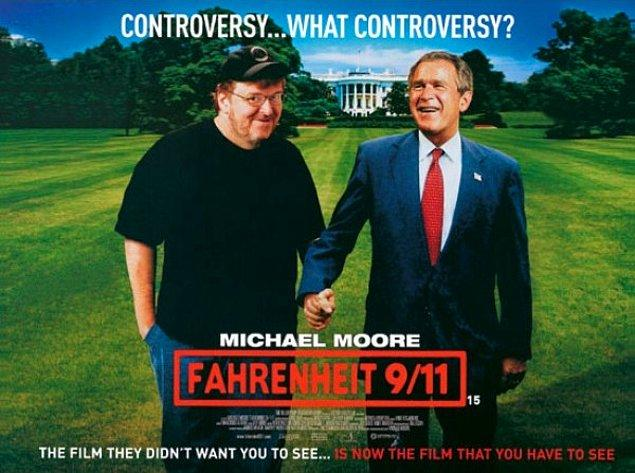 26. Michael Moore'un, mizah yönü kuvvetli düşünceleri ve ısrarcı tutumu ile Bush hükümetinin dış politikası hakkında korkusuz bir araştırmaya girdiği 'Fahrenheit 9/11' da gerçek sandığınız birçok şeyi sorgulatacak.