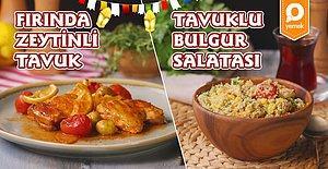 Fırında Zeytinli Tavuk ve Tavuklu Bulgur Salatası Nasıl Yapılır? İkisi de Leziz, İkisi de Sağlıklı!