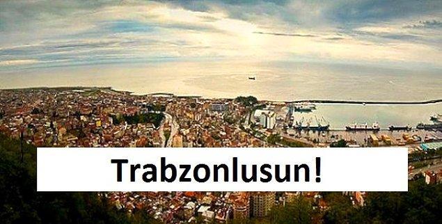 Trabzonlusun!