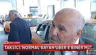 Taksiciler Kooperatifi Yönetim Kurulu Üyesinden Tepki Çeken Açıklama: 'Normal Bayan UBER'e Biner mi?'