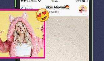 WhatsApp'ta Aleyna Tilki'yi Tavlayabilecek misin?