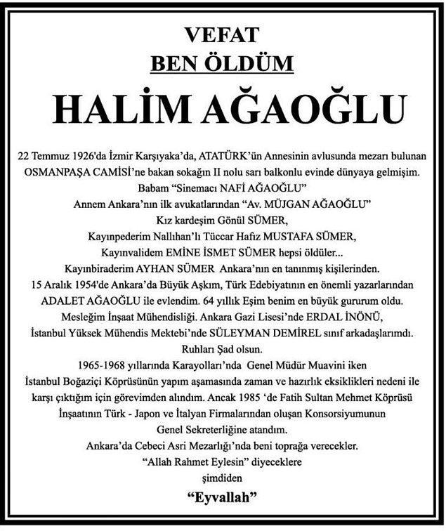 Halim Ağaoğlu bi ilanı, ölümünden bir yıl önce yakın dostu Ayhan Sümer'e teslim etmiş. Ayhan Bey de bunu bir görev bilerek Halim Bey'in ölümünün ardından ilanı olduğu gibi gazeteye vermiş.
