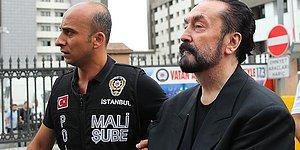 Adliyeye Sevk Edilmişti: Kamuoyunda 'Adnan Hoca' Olarak Bilinen Adnan Oktar Tutuklandı