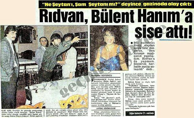 1989 (Hürriyet): Rıdvan Dilmen'in, Bülent Ersoy'a sinirlenip şişe fırlatması