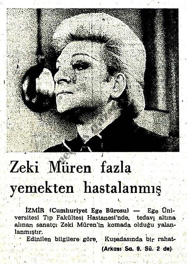 1980 (Cumhuriyet) : Zeki Müren'in fazla yemek yemesi sebebiyle hastanelik olması