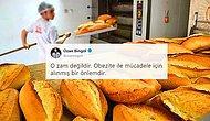 Sessiz Sedasız 'Güncelleme' Yapıldı: İstanbul'da Ekmeğe 25 Kuruşluk Zam