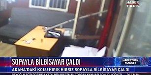 Kırık Koluna Rağmen Sopayla Bilgisayar Çalan Adanalı Hırsız