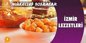 Mükellef Sofralar - İzmir Lezzetleri