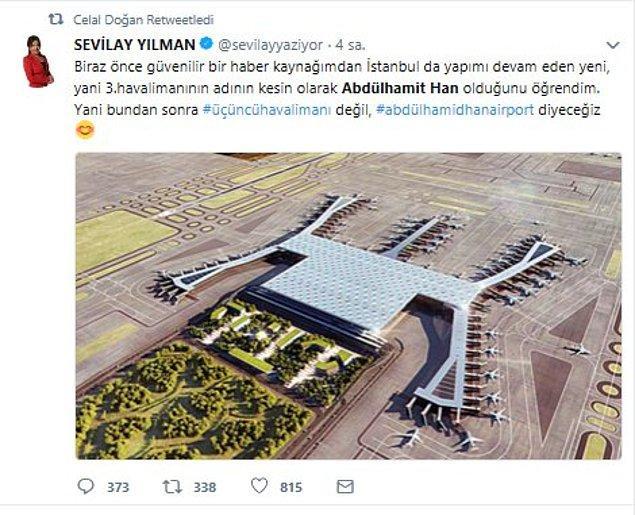 Sevilay Yılman paylaşımında '3. Havalimanı'nın adının kesin olarak Abdülhamid Han olduğunu öğrendim' dedi.